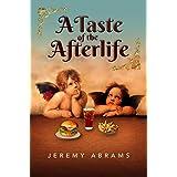 A Taste of the Afterlife