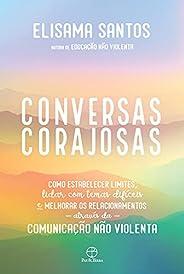 Conversas corajosas: Como estabelecer limites, lidar com temas difíceis e melhorar os relacionamentos através