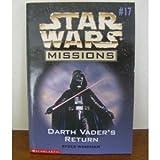 Darth Vader's Return (Star Wars Missions, No. 17)