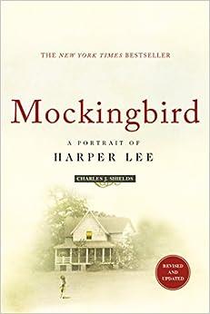 Mockingbird: A Portrait of Harper Lee: Revised and Updated