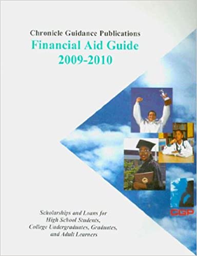 Chronicle Financial Aid Guide 2009 2010 Scholarships And Loans For High School Students College Undergraduates Graduates Adult Learners