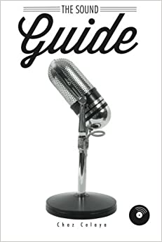 Book The Sound Guide: A Resource for Audio Non-Professionals