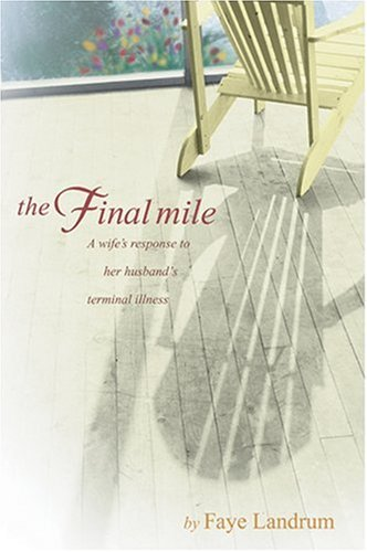 The Final Mile: A wife's response to her husband's terminal -