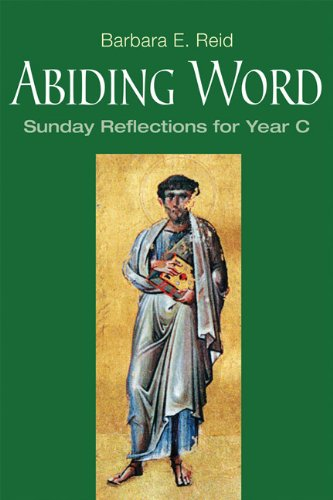 Abiding Word: Sunday Reflections for Year C
