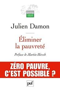 Éliminer la pauvreté par Julien Damon