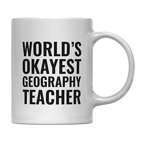 Andaz Press 11oz Coffee Mug Teacher Gag Gift, World's Okayest Geography Teacher, 1-Pack, Funny Witty Coffee Cup Birthday Christmas Graduation Present Ideas