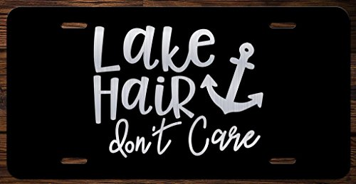 Lake Hair Don't Care Vanity Front License Plate Tag KCE175 ()