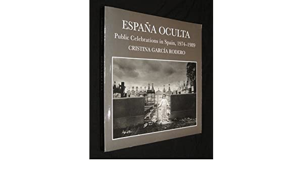 Espana Oculta: Public Celebrations in Spain, 1974-89: Amazon.es: Rodero, Cristina Garcia: Libros