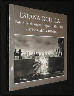 Espana Oculta: Public Celebrations in Spain, 1974-89: Amazon.es ...