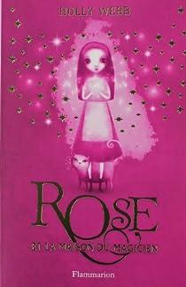 Rose, tome 1 : Rose et la maison du magicien par Webb