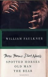 THREE FAMOUS SHORT NOVELS: Spotted Horses, Old Man, The Bear (Vintage International)