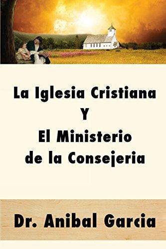 La Iglesia Cristiana y El Ministerio de la Consejeria (Spanish ()