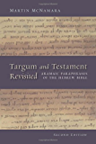 Targum and Testament Revisited: Aramaic Paraphrases of the Hebrew Bible: A Light on the New Testament, Second Edition (Biblical Resource)