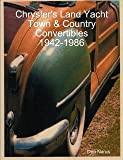 Chrysler's Land Yacht-Twon and Country Convertibles 1942-1986, Don Narus, 1616232110
