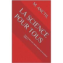 La science pour tous: Tous ce que vous devez savoir sur la science TOME 1 (French Edition)