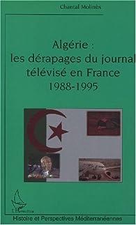 Algérie : Les dérapages du journal télévisé en France 1988-1995 par Chantal Molinès