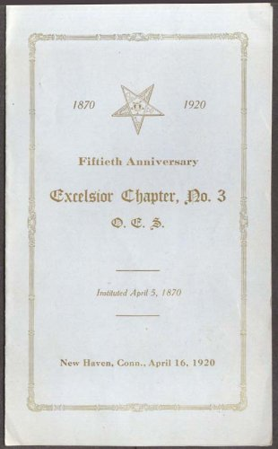 Order Eastern Star Excelsior #3 New Haven CT 50th 1920