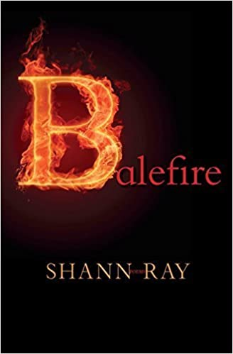 Balefire: Poems by Ray, Shann (2014)