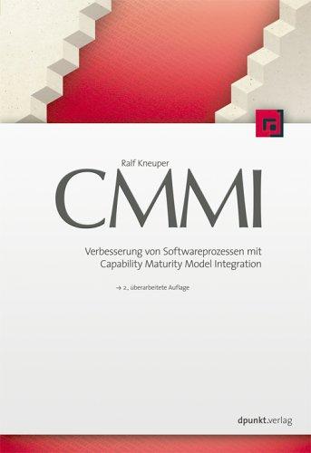 CMMI: Verbesserung von Softwareprozessen mit Capability Maturity Model Integration