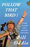 Follow That Bird!, Bill Oddie, 1861050887