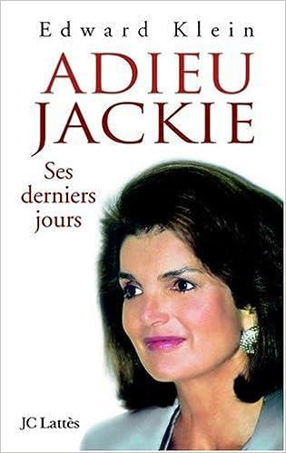 Livres gratuits en ligne Adieu Jackie : Ses derniers jours pdf epub