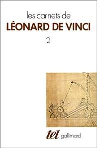 Les Carnets de Léonard de Vinci, tome 2 par Léonard de Vinci