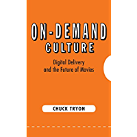 On-Demand Culture: Digital Delivery and the Future of Movies (English Edition)