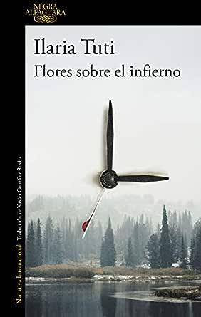 Flores sobre el infierno eBook: Tuti, Ilaria: Amazon.es: Tienda Kindle