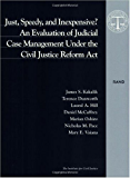 Just, Speedy, and Inexpensive?: An Evaluation of Judicial Case Management Under the Civil Justice Reform Act
