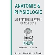 """Anatomie et physiologie: """"LE SYSTEME NERVEUX ET NOS SENS"""""""