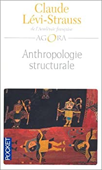 Anthropologie structurale par Lévi-Strauss