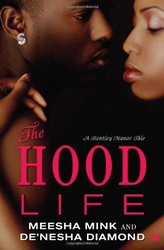 The Hood Life: A Bentley Manor Tale (Bentley Manor Tales) by Meesha Mink (2009-01-06)
