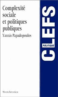 Complexité sociale et politiques publiques par Yannis Papadopoulos