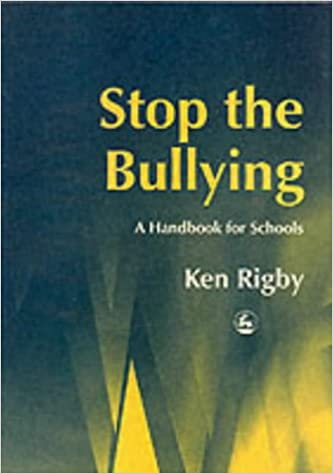 Stop the Bullying: A Handbook for Schools