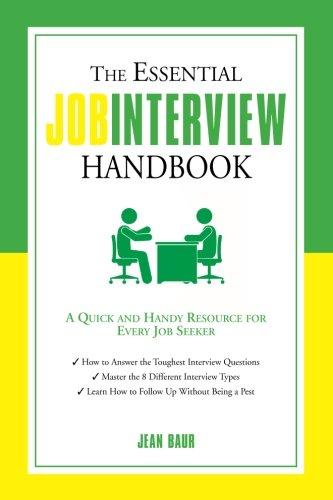 The Essential Job Interview Handbook: A Quick and Handy Resource for Every Job Seeker (Essential Handbook)