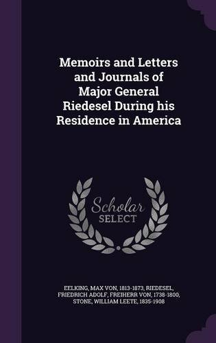 Read Online Memoirs and Letters and Journals of Major General Riedesel During His Residence in America pdf