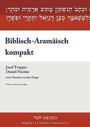 Biblisch-Aramäisch kompakt: Lehrbuch mit Übungstexten, Glossar und Paradigmensammlung (HESED)