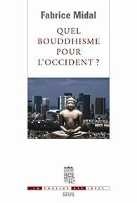 Quel bouddhisme pour l'Occident ? par Fabrice Midal