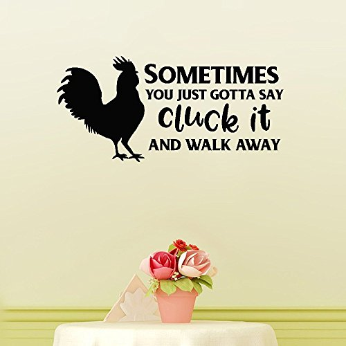 (psiuea Wall Sticker Quote Wall Decal Funny Wallpaper Removable Vinyl Sometimes You Just Gotta Say Cluck It and Walk Away Chicken Rooster)