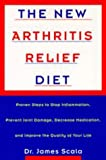 img - for The New Arthritis Relief Diet: Proven Steps Stop Inflammation Prevent Joint Damage Decrease Medication Improve book / textbook / text book