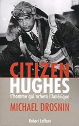 Citizen Hughes : L'homme qui acheta l'Amérique
