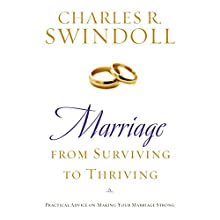 Marriage: From Surviving to Thriving: Practical Advice on Making Your Marriage Strong Audiobook by Charles R. Swindoll Narrated by Wayne Shepherd