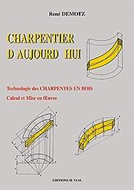 charpentier d'aujourd'hui par René Demotz