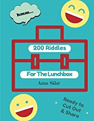 200 Riddles For The Lunchbox (Lunchbox LOL Series) (Volume 6)