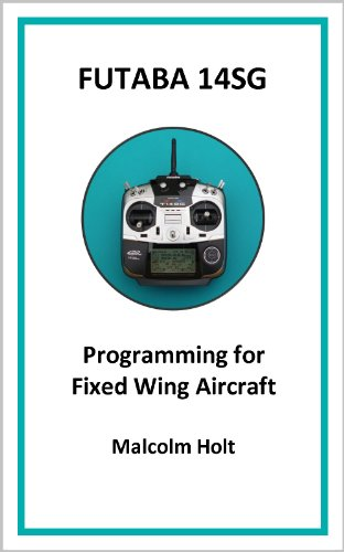 Futaba 14SG - Programming for Fixed Wing Aircraft