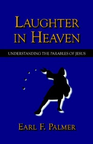 Download Laughter in Heaven: Understanding the Parables of Jesus PDF