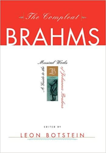 The compleat brahms a guide to the musical works of johannes the compleat brahms a guide to the musical works of johannes brahms leon botstein 9780393047080 amazon books fandeluxe Image collections