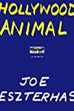 Hollywood Animal, Joe Eszterhas, 0375413553