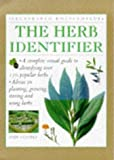 The Herb Identifier: A Complete Visual Guide to Identifying Over 150 Popular Herbs (Illustrated Encyclopedia)