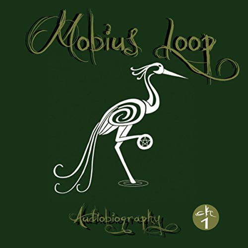 Mobius Loop - Audiobiography (Preface/ Chapter 1)